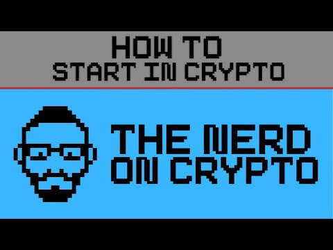 The Nerd on Crypto... How to Start in Crypto!
