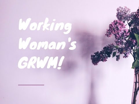 Working Woman GRWM  Brianna Mae