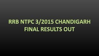 RRB NTPC 3/2015 CHANDIGARH FINAL RESULTS OUT || GOVT EXAMS 2017 Video