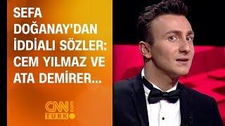 Sefa Doğanay'dan iddialı sözler: Cem Yılmaz ve Ata Demirer...