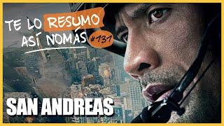 San Andreas | Te Lo Resumo Así Nomás#131