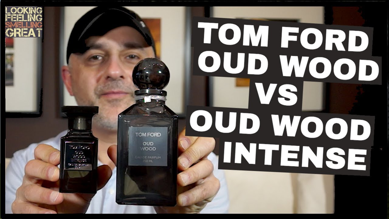 tom ford oud wood vs oud wood intense which is better. Black Bedroom Furniture Sets. Home Design Ideas