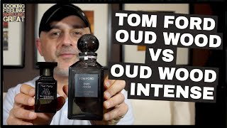 Tom Ford Oud Wood vs Oud Wood Intense - Which Is Better?