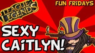 Fun Fridays: League of Legends Sexy Caitlyn!
