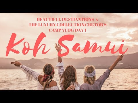 KOH SAMUI VLOG DAY 1 x BEAUTIFUL DESTINATIONS & THE LUXURY COLLECTION