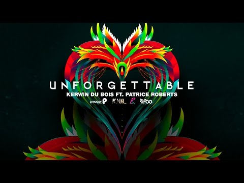 Unforgettable (Official Lyric Video ) - Kerwin Dubois ft. Patrice Roberts (Precision Productions)