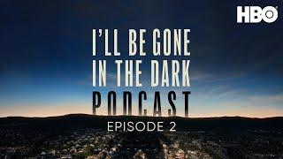 I'll Be Gone In The Dark Podcast: Episode 2 | Murder, She Blogged  With Karen Kilgariff  | Hbo