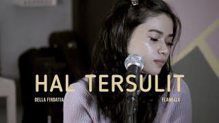 Hal tersulit - Flanella by Della firdatia
