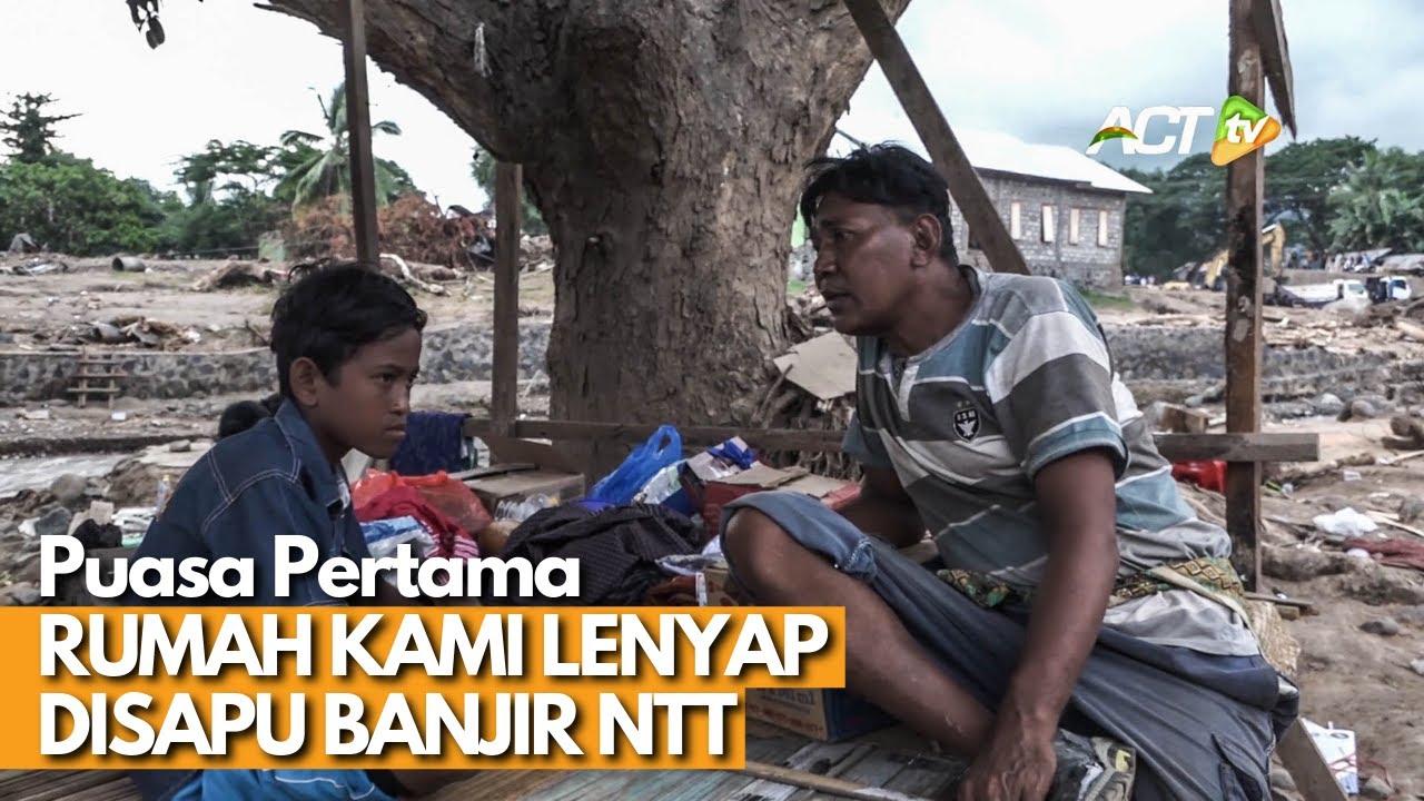 Buka Puasa Pertama Korban Banjir NTT: RUMAH HANCUR LEBUR, HARTA KAMI HABIS