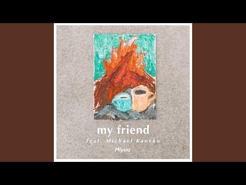 my friend feat.Michael Kaneko Miyuu