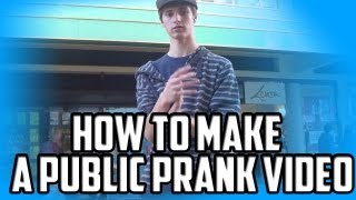 How to make a public prank video