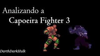 Analizando a Capoeira Fighter 3 Ultimate World Tournament [Loquendo].- DarthDarkHulk