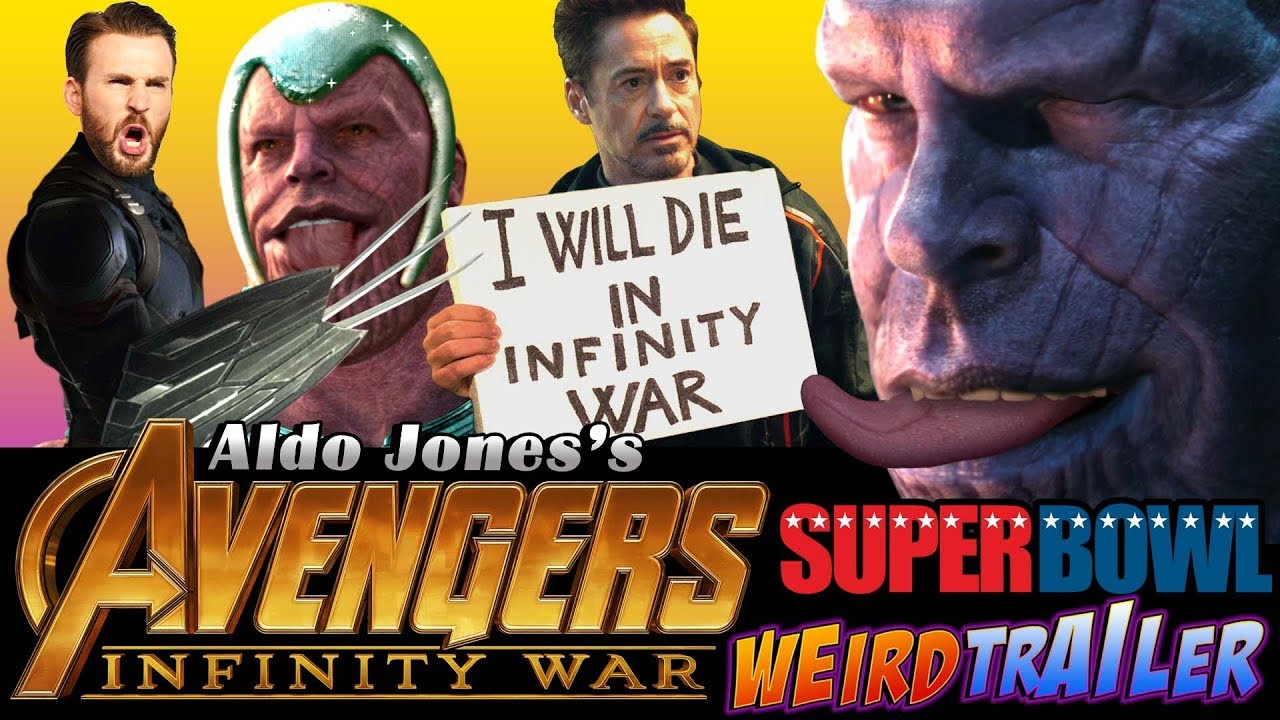 AVENGERS INFINITY WAR SUPER BOWL Weird Trailer | FUNNY SPOOF PARODY by Aldo Jones