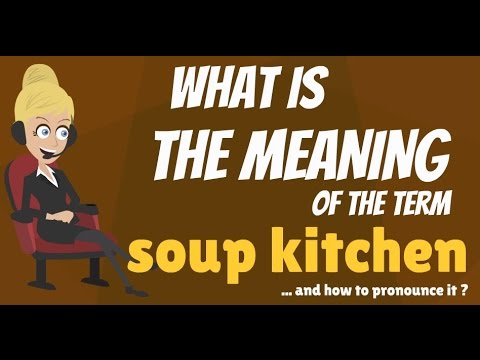What is SOUP KITCHEN? What does SOUP KITCHEN mean? SOUP KITCHEN meaning, definition & explanation