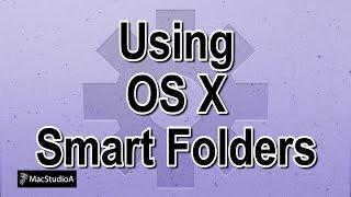Using Smart Folders on Mac OS X