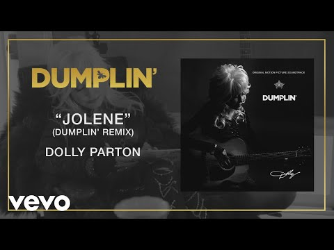Dolly Parton - Jolene (Dumplin' Remix [Audio])