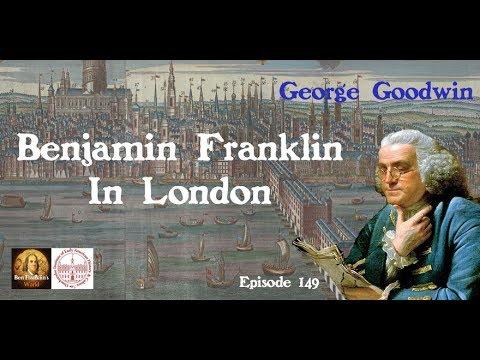 149 George Goodwin, Benjamin Franklin in London