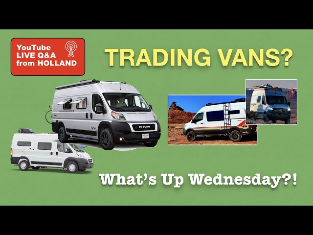 TRADING VANS? Question of Week on What's Up Wednesday?! #vanlife LIVE Q&Q