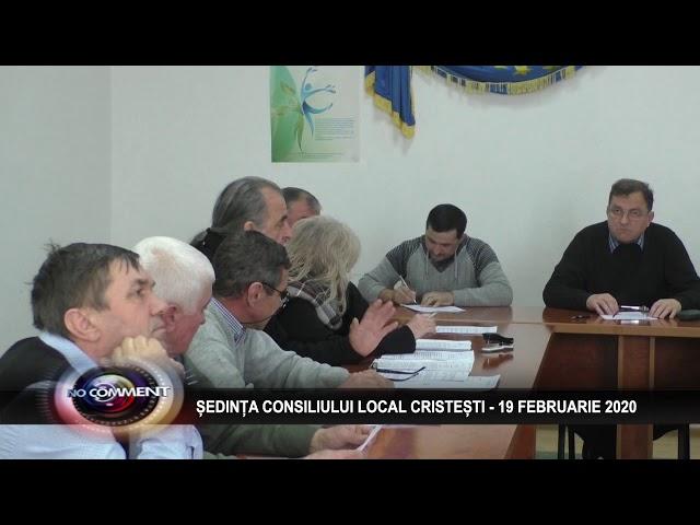 ȘEDINȚA CONSILIULUI LOCAL CRISTEȘTI - 19 FEBRUARIE 2020
