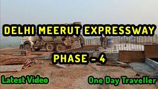Delhi Meerut Expressway // Complete phase -4// Latest update // One Day Traveller