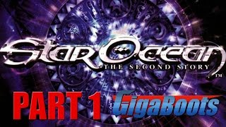 Star Ocean: The Second Story Let's Play Part 1/??