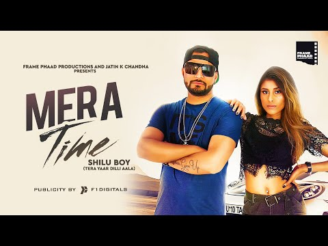 new-song-2019-|-mera-time-(-full-video-)---shilu-boy-|-frame-phaad-productions-|-latest-song-2019
