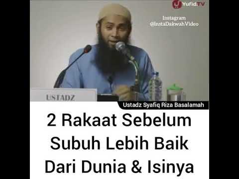 Free Download 2 Rakaat Sebelum Subuh Lebih Baik Dari Dunia Dan Isinya - Ustadz Syafiq Riza Basalamah Mp3 dan Mp4