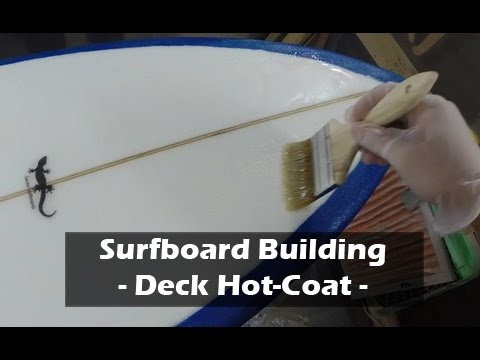 Hot Coating the Deck of a Surfboard: How to Build a Surfboard #32