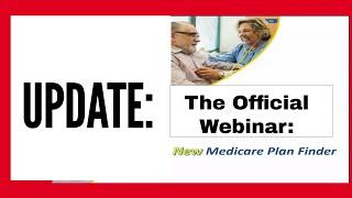 New PlanFinder Tool from Medicare.Gov - The Webinar | Medicare Plan Finder