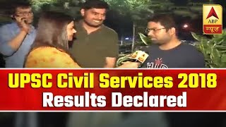 UPSC Civil Services 2018 Final Results Declared, Selected Aspirants Talk To ABP News