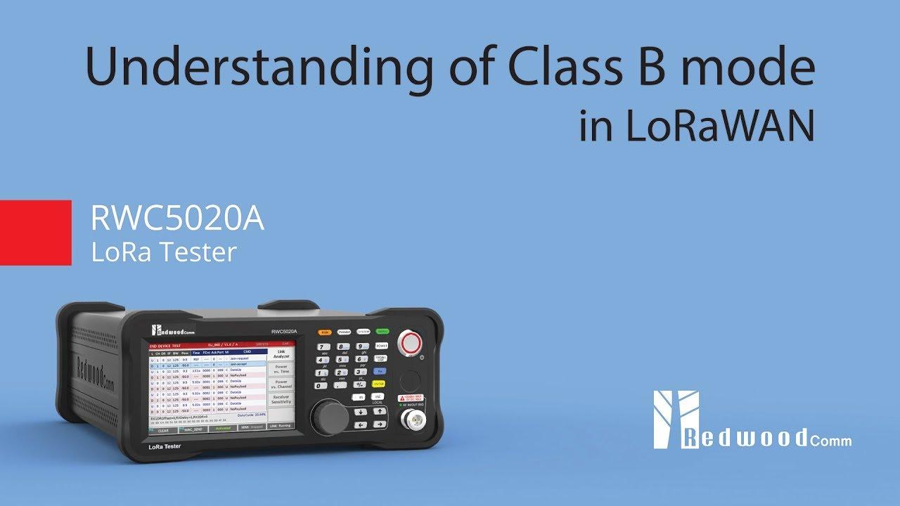 Understanding of Class B in LoRaWAN using RWC5020A LoRaWAN tester