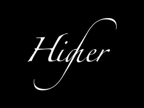 Higher - The Launch Party (Full Video)