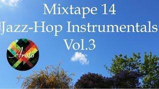 ♪ Jazz-Hop Instrumentals Vol.3 - Mixtape 14 - Aroto ♪