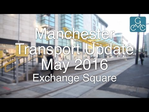 Manchester Transport Update, May 2016 - Exchange Square