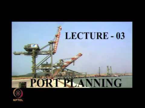 Mod-01 Lec-05 Port planning