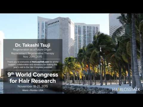 Dr. Takashi Tsuji - Hair Regeneration as a Future Organ Replacement Regenerative Therapy