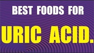 Best foods for uric acid.. How to control uric acid levels...