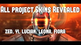 All Project Skins Revealed! Yi, Fiora, Zed, Leona, Lucian