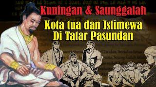 Kuningan dan Saunggalah Kota Tua dan Istimewa di Tatar Pasundan