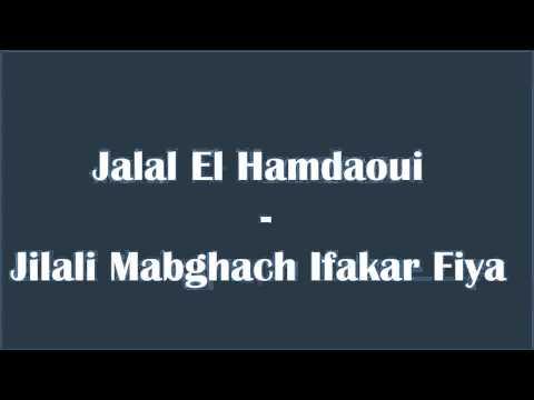 Jalal El Hamdaoui   Jilali Mabghach Ifakar Fiya
