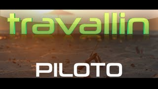 TRAVEL All In! * El principio del final - Capitulo  Piloto