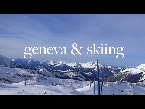 Travelling to Geneva & Skiing in Chatel