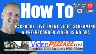 Facebook Live Event Video Streaming A Pre-Recorded Video Using OBS