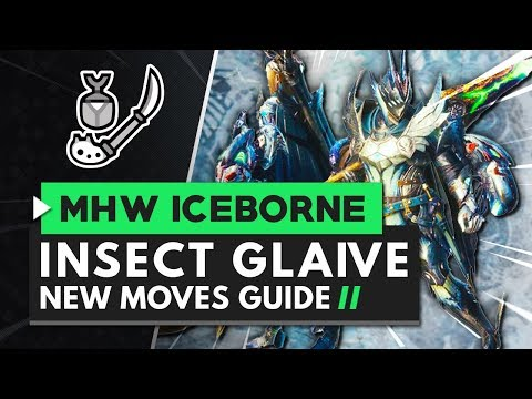 Monster Hunter World Iceborne | Insect Glaive New Moves Guide