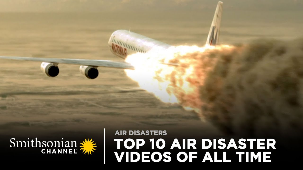 Download Top 10 Air Disaster Videos of All Time | Smithsonian Channel