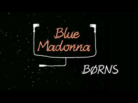 Blue Madonna-Børns (Lyrics)