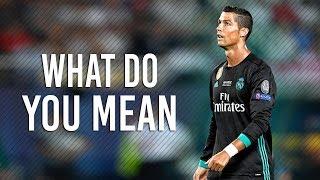 Video Cristiano Ronaldo - What Do You Mean? ft. Justin Bieber | 2017/18 download MP3, 3GP, MP4, WEBM, AVI, FLV Maret 2018