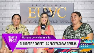 Claudete e Goretti, as professoras gêmeas do Murilo Braga no Eu & Vc