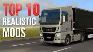 TOP 10 Realistic mods for Euro Truck Simulator 2 2019 | Toast