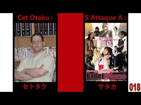 Cet otaku s'attaque à : Ballet Riverse